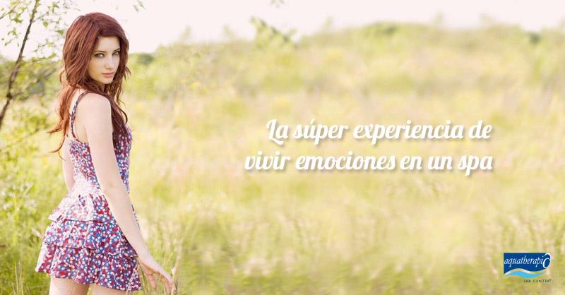 La súper experiencia de vivir emociones en un spa